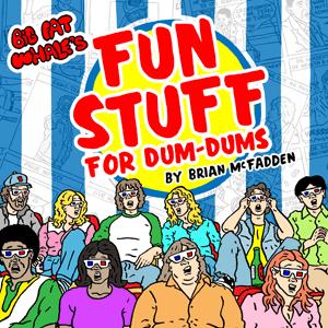 FUN STUFF FOR DUM-DUMS!