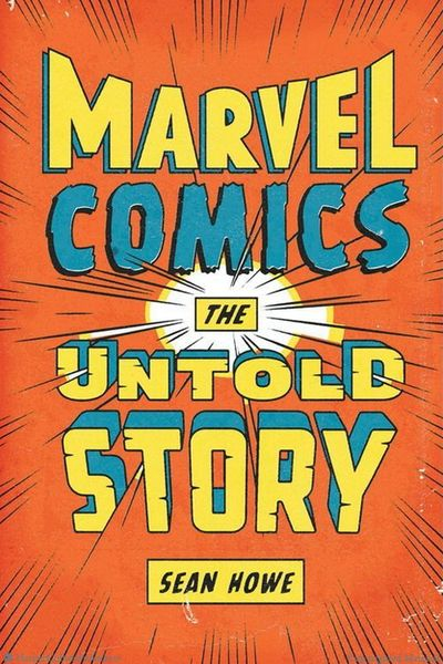 Marvel Comics, The Untold Story cover