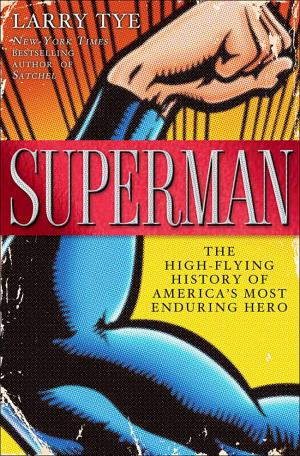 Superman, by Larry Tye, cover