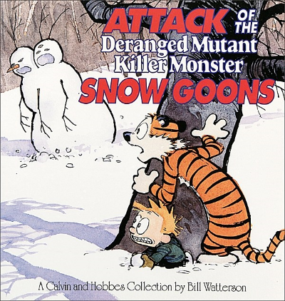 Attack of the Deranged Mutant Killer Monster Snow Goons- A Calvin and Hobbes Collection by Bill Watterson