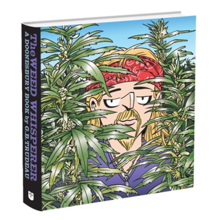 The Weed Whisperer by Garry Trudeau