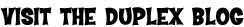 Visit the Duplex Blog
